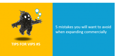 Tips for VIPs 5 mistakes you will want to avoid when expanding commercially