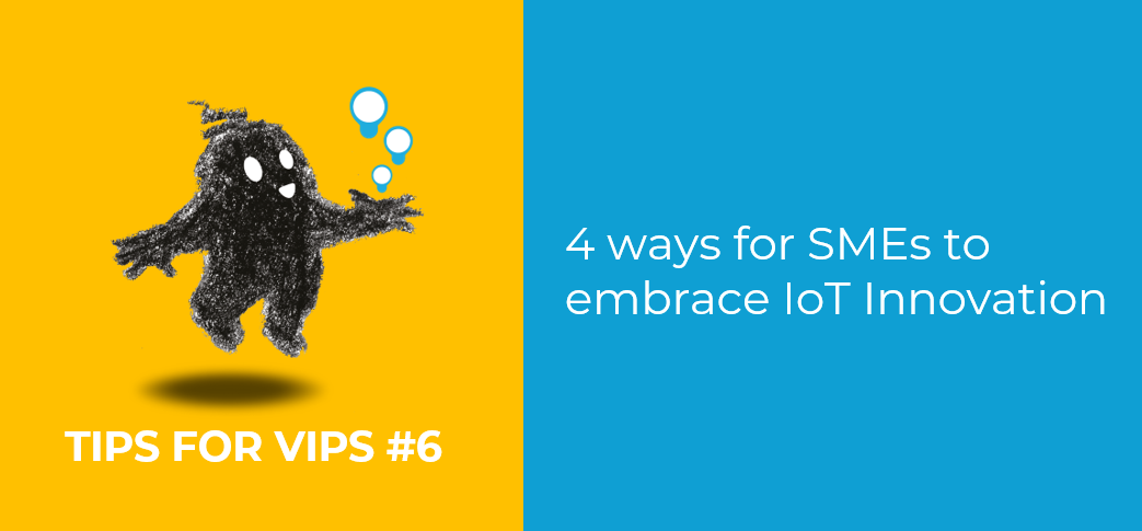 IoT tips for ViPs
